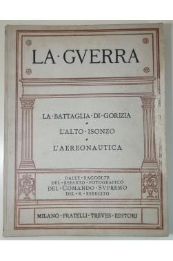 La guerre en Italie Volumes 4 Bataille de Gorizia - 5 Haut Isonzo - 6 Aéronautique