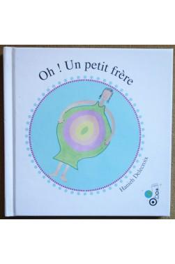 Oh! Un petit frère - Hanieh Delecroix - Livre CD Bilingue - Neuf -