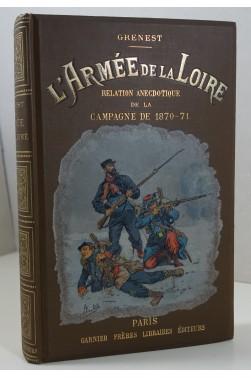 Grenest. L'Armée de la Loire. Relation anecdotique de la campagne de 1870-1871