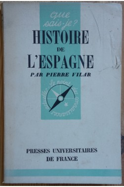 Histoire de l'Espagne - P. Vilar - Puf - Que-sais-je n°275 - 1947 -