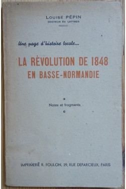 La révolution de 1848 en Basse-Normandie - notes et fragments - Louise Pépin -