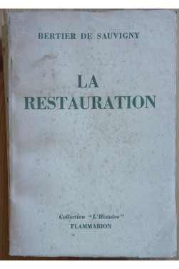 "La restauration - B. de Sauvigny - Coll. ""L'Histoire"" - Flammarion - 1955 -"