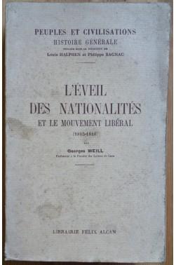 L'éveil des Nationalités et le mouvement libéral (1815-1848) - G. Weill - Alcan - 1930 -