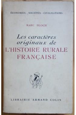 Les caractères originaux de l'Histoire Rurale Française - M. Bloch - 1952 -