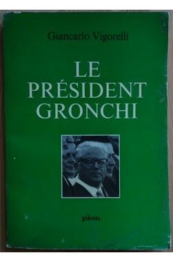 Le Président Gronchi - G. Vigorelli - Plon - 1962 - Non-coupé -
