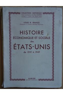 Histoire économique et sociale des Etats-Unis de 1919 à 1949 - L. R. Franck - 1950 - Aubier -