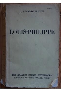 Louis-Philippe - J. Lucas-Dubreton - Fayard - 1938 -