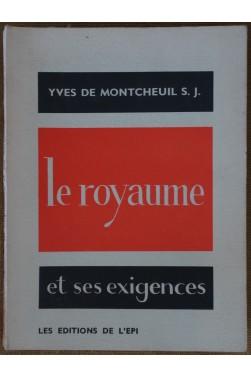 Le royaume et ses exigences - Y. de Montcheuil S. J. - Ed. de l'Epi -1959 - TBE --