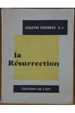 La Résurrection - joseph Thomas S. J. - Ed de l'Epi - 1959 -