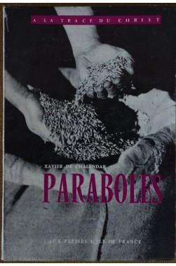 Paraboles - X. de Chalendar - A la trace du Christ - 1959 - BE -