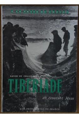 Tiberiade, en écoutant Jésus - X. de Chalendar - A la trace du Christ - 1960 - BE -