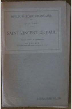 Saint Vincent De Paul - Textes choisis et commentés - J. Calvet - Plon - BE -
