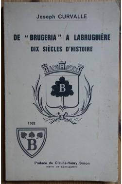 """De """"Brugeria"""" à Labruguière - Dix siècles d'Histoire - J. Curvalle - Illustré -"""