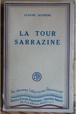 La tour sarrazine - C. Jaunière - Les oeuvres littéraires féminines - 1943 -