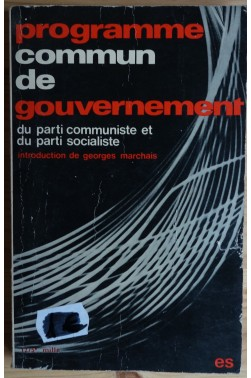 Programme commun de gouvernement du parti communiste et socialiste - Ed. Sociales - 1973 -