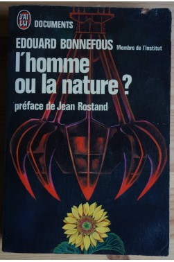 L'homme ou la nature? - E. Bonnefous - J'ai lu Documents - 1973 -
