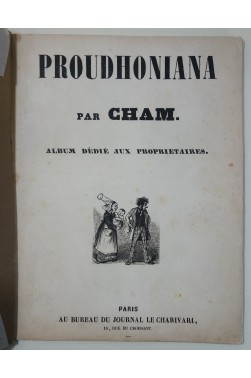 Proudhoniana par CHAM. Album dédié aux propriétaires - Journal Le Charivari