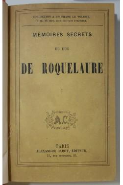 Mémoires secrets du Duc de Roquelaure 4/4 complet - Cadot éditeur