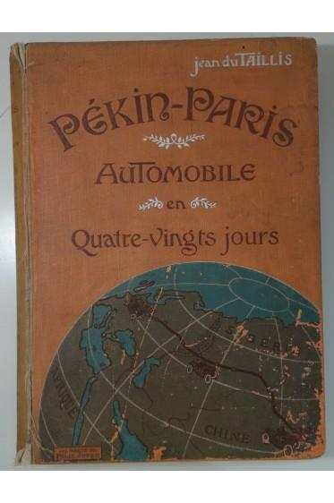 Pékin-Paris Automobile en quatre-vingts jours. Préface de Gaston Leroux
