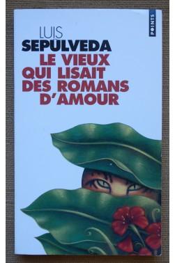 Le vieuxqui lisait des romans d'amour - L. Sepulveda -