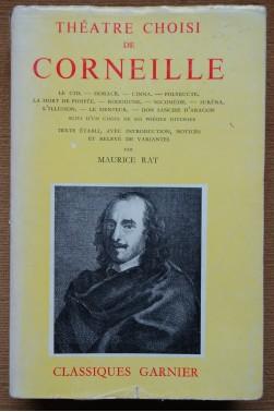 Théatre choisi de Corneille par Maurice Rat - Le Cid, Horace, Cinna... - Garnier