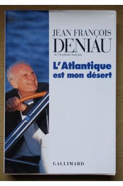 L'atlantique est mon désert - JF Deniau - gallimard/nrf - 1996 - TTBE -