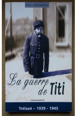 La guerre de Titi - Y. Jaffrennou - Ed. Cheminements - 2004 - illustré - TTBE