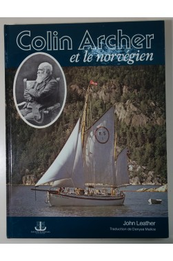 J. Leather - Colin Archer et le norvégien - Editions Maritimes et d'Outre-Mer, 1981