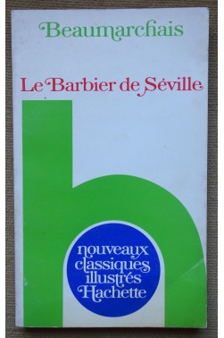 Le Barbier de Séville - Beaumarchais - Nouveaux classiques illustrés Hachette - 1977 -