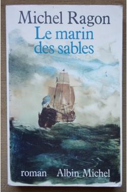 Le marin des sables - Michel Ragon - Roman - Albin Michel - 1988 -