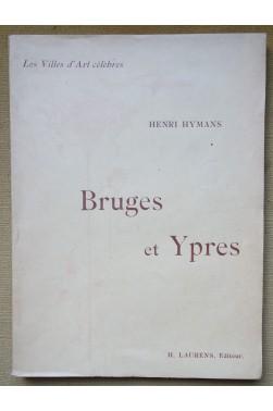 Bruges et Ypres - Les Villes d'Art célèbres - H. Hymans - 1901, illustré -