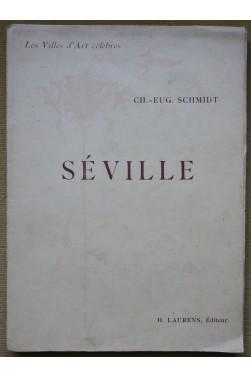 Séville - Les Villes d'Art célèbres - Ch.- Eug. Schmidt - 1903, illustré -