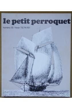 """Revue """"Le petit perroquet"""" n°13 - Hiver 73-74 - Illustré - Revue maritime -"""