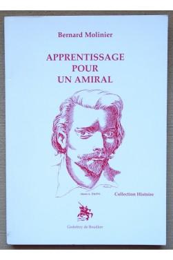 Apprentissage pour un amiral - Bernard Molinier - Collection Histoire -