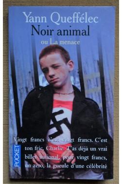 Noir animal ou La menace - Y. Queffélec - 2001 - Pocket -