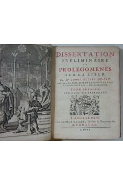 DU-PIN. Dissertation Préliminaire ou Prolégomènes sur la BIBLE - Ancien et Nouveau Testament - 1702