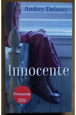 Innocente - Audrey Delaney - Ed. France Loisirs, 2017 - TTBE -
