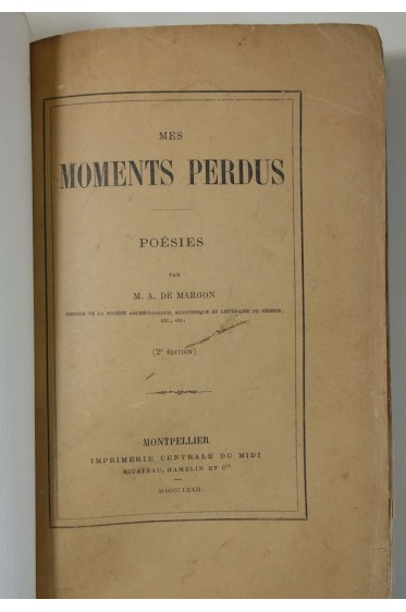 A. de MARGON. Mes moments perdus - Poésies. RARE, 2è édition, 1872