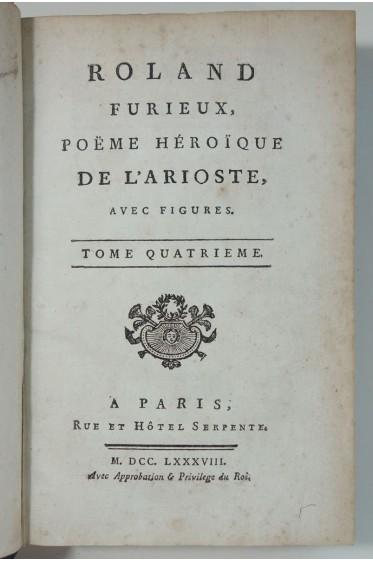 Comte de TRESSAN. Roland furieux poème de l' ARIOSTE - 1788, 6 figures, vergé teinté