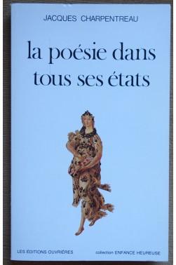 La poésie dans tous ses états - J. Charpentreau - Les éditions Ouvrières -1984 - TBE -