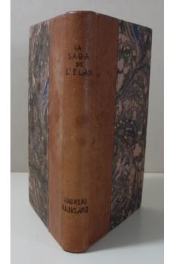 HAUKLAND. La Saga de l'élan, roi des forêts sauvages - belle reliure, Stock 1931