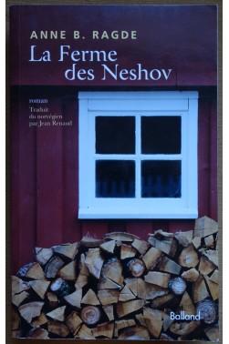 La ferme des Neshov - Anne B. Ragde - Ed. Balland, 2010 - TBE -