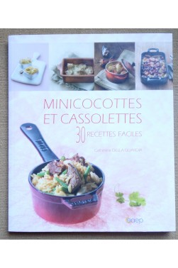 Minicocottes et cassolettes, 30 recettes faciles - C. Della Guardia - Saep, 2009 - TTBE -