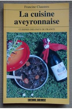 La cuisine Aveyronnaise - Recettes et illustrations - Francine Claustres - Ed. SudOuest - TTBE -