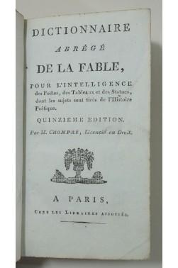 CHOMPRÉ. Dictionnaire abrégé de la FABLE - fin XVIIIè, Libraires Associés, vergé teinté