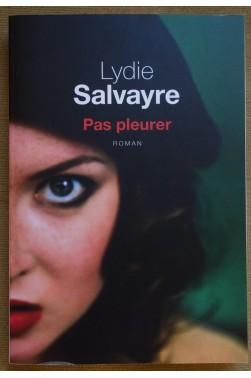 Pas pleurer - Lydie Salvayre - Ed. de Noyelles, 2014 - Roman - TBE -