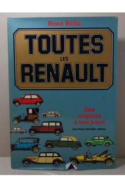 René BELLU. Toutes les RENAULT des origines à nos jours - 1979, EO, Delville éditeur