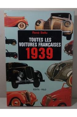 René BELLU. Toutes les voitures françaises 1939 et leurs rivales - 1982, EO, Edita-Vilo