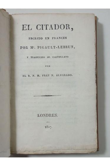 PIGAULT-LEBRUN. El Citador - 1817 - 1ère traduction en espagnol - castellano, RARISSIME