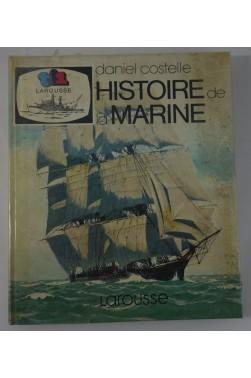 Daniel COSTELLE. Histoire de la MARINE - richement illustré, Tf1 - Larousse - 1979